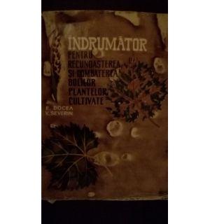 Indrumator pentru recunoasterea si combaterea bolilor plantelor cultivate