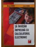 Sa invatam impreuna cu calculatorul electronic