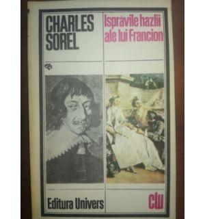 Ispravile hazlii ale lui Francion- Charles Sorel fa2a43e019