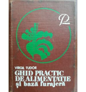Ghid practic de alimentatie si baza furajera- Virgil Tudor