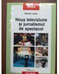 Noua televiziune si jurnalismul de spectacol- Mirela Lazar