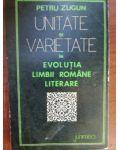 Unitate si varietate in evolutia limbii romane literare- Petru Zugun