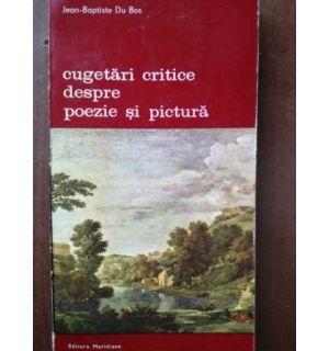 Cugetari critice despre poezie si pictura- Jean-Baptiste Du Bos