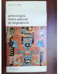 Arheologia intre adevar si impostura- Jean-Pierre Adam