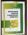 Modelarea cinetica a reactiilor catalitice- Dumitru Oancea