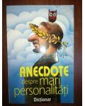 Anecdote despre mari personalitati