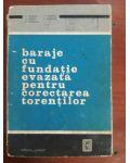 Baraje cu fundatie evazata pentru corectarea torentilor- R.Gaspar, V.Oprea, S.Ionescu, T.Anghel, T.Petrisor