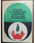 Utilajul si tehnologia lucrarilor de scularie si matriterie- V. Nooea, N. Tudorache