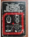 Tehnologii din industria metalurgica si prelucratoare- C. Pumnea, N, Ionita
