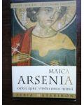 Maica Arsenia calca spre vindecarea inimii- Lucia Ciornia