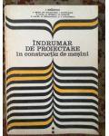 Indrumar de proiectare in constructia de masini- I. Draghici, C. Bejan