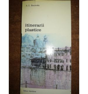 Itinerarii plastice- A. E. Baconsky