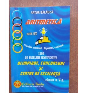 Aritmetica: 1200 de probleme semnificative olimpiade, concursuri si centre de excelenta clasa a V-a - Artur Balauca