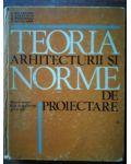 Teoria arhitecturii si norme de proiectare- I. Galeseanu, G. Sasarman