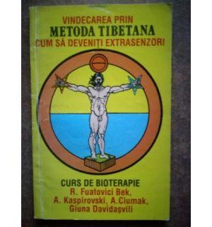 Vindecarea prin metoda tibetana cum sa deveniti extrasenzori curs de bioterapie- R. Fuatovici Bek, A. Kaspirovski