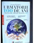 Urmatorii 100 de ani previziuni pentru secolul XXI- George Friedman