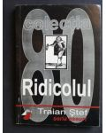 Colectia 80. Ridicolul- Traian Stef