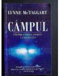 Campul cautarea fortei secrete a universului- Lynne McTaggart
