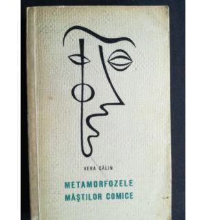 Metamorfozele mastilor comice- Vera Calin