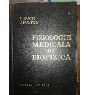 Fiziologie medicala si biofizica- T. Ruch, J. Fulton