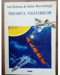 Triumful visatorilor- Ion Hobana, Julien Weverbergh