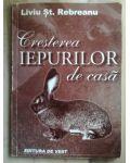 Cresterea iepurilor de casa- Liviu St. Rebreanu
