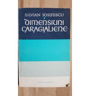 Dimensiuni caragialiene- Silvian Iosifescu