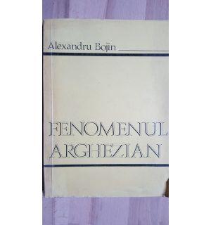 Fenomenul arghezian- Alexandru Bojin