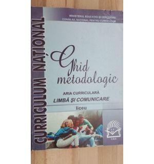 Ghid metodologic aria curriculara Limba si comunicare liceu