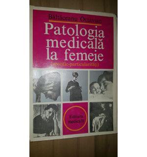 Patologia medicala la femeie- Baltaceanu Octavian