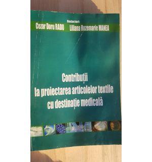 Contributii la proiectarea articolelor textile cu destinatie medicala-  Cezar Doru Radu, Liliana Rozemarie Manea