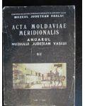 Acta Moldaviae Meridionalis. Anuarul muzeului judetean Vaslui III-IV
