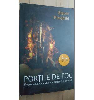 Portile de foc. Epopeea unui supravietuitor  al bataliei de la Termopile- Steven Pressfield
