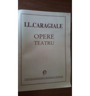 Opere. Teatru- I.L.Caragiale