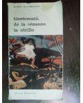 Blestematii. De la Cezanne la Utrillo