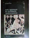 Arta egipteana si civilizatiile mediteraneene-Constantin Daniel