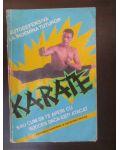 Karate. Autodefensiva la indemana tuturor