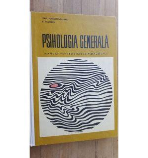 Psihologia generala. Manual pentru licee pedagogice- P.Popescu-Neveanu