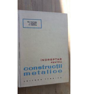 Indreptar pentru constructii metalice- Em.Fluture, I.Otescu