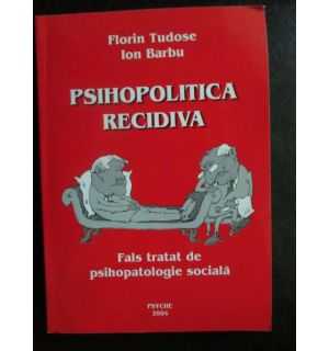 Psihopolitica recidiva