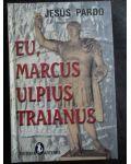Eu, Marcus Ulpius Traianus