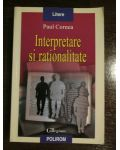 Interpretare si rationalitate-Paul Cornea