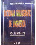 Dictionar bibliografic de lingvistica vol.1