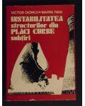 Instabilitatea structurilor din placi curbe subtiri-Victor Gioncu. Marin Ivan
