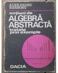 Notiuni de algebra abstracta-Lexandru Barbosu
