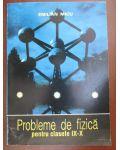 Probleme de fizica pentru clasele 9-10-Emilian Micu
