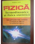 Fizica- Termodinamica si fizica statica